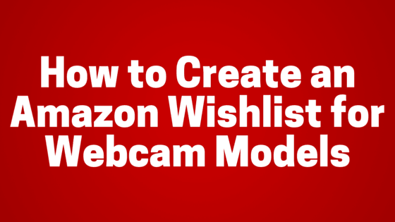 create an amazon wishlist for webcam models