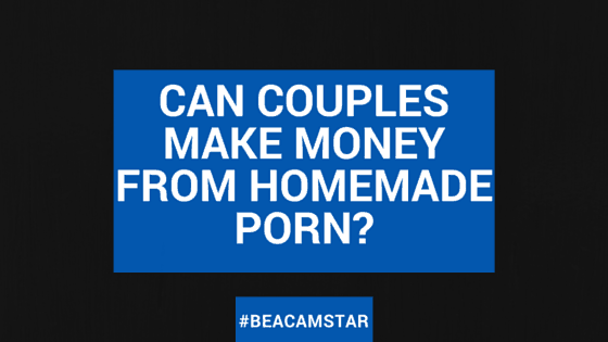 homemade porn to make money